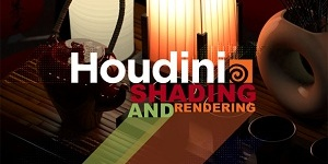 cmiVFX:Houdini Shading and Rendering
