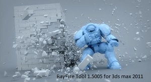 RayFire Tool 1.5005 [for 3ds Max 2011]