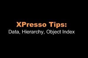 Cinema 4D XPresso: Data, Hierarchy, Object Index
