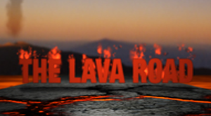 The Lava Road