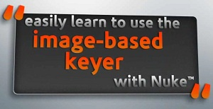 Digital Tutors - Image-Based Keyer in NUKE 6.2 [2011, ENG]
