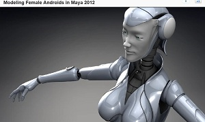 Modeling Female Androids in Maya 2012