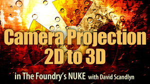 Camera projection in Nuke by Dave Scandlyn