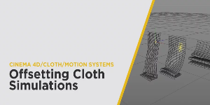 Offsetting Cloth Simulations в Cinema 4D