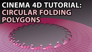Cinema 4D Tutorial - Circular Folding Polygons
