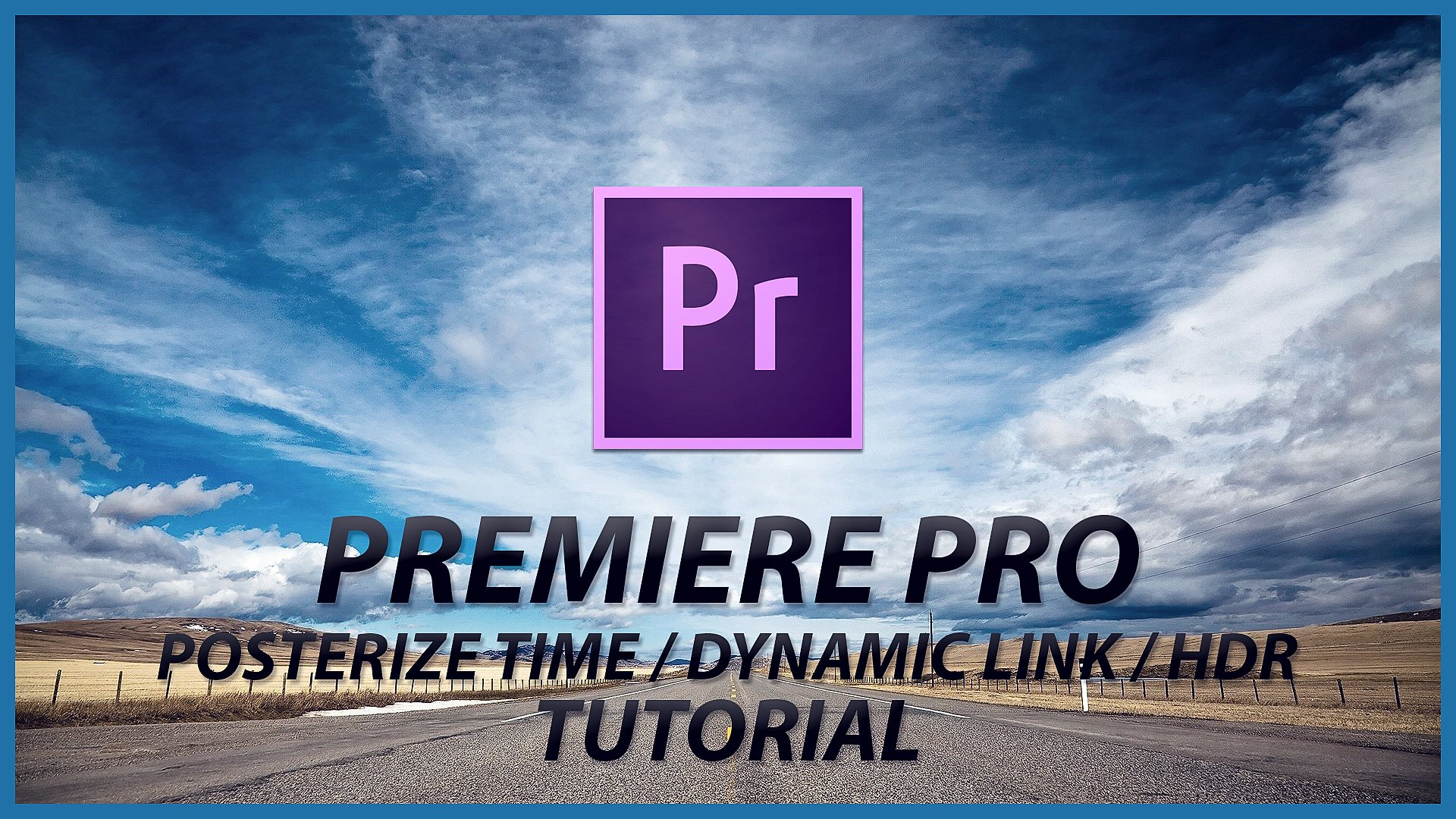 #13 PREMIERE PRO, AFTER EFFECTS - POSTERIZE TIME / DYNAMIC LINK / HDR VIDEO (SEREBRYΛKOV)