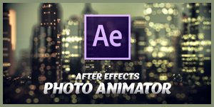 After Effects - Photo Animator v3 (S E R E B R Y Λ K O V)